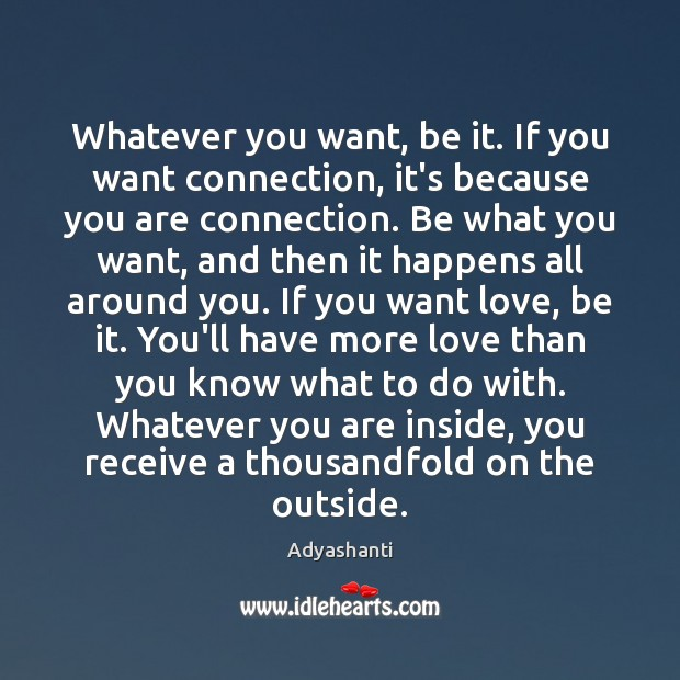 Image, Whatever you want, be it. If you want connection, it's because you