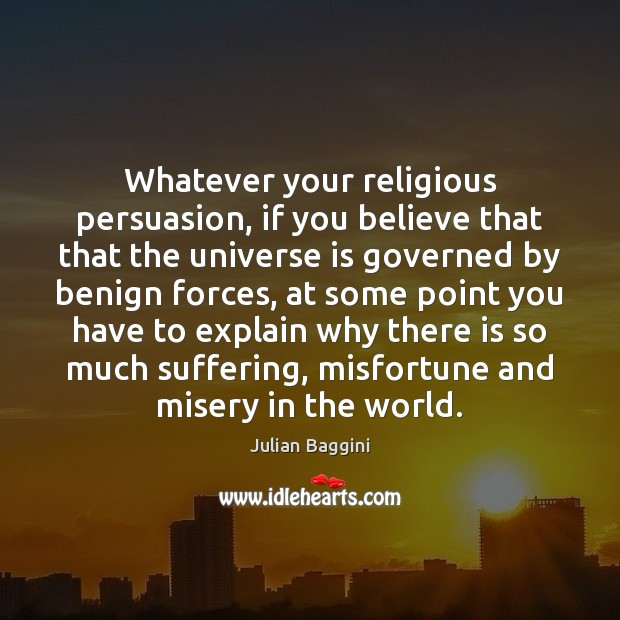 Image, Whatever your religious persuasion, if you believe that that the universe is