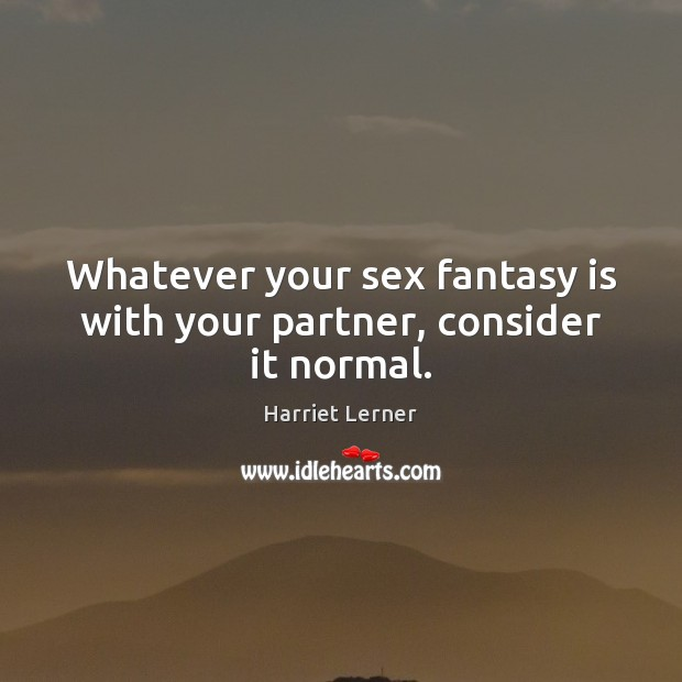 Image, Whatever your sex fantasy is with your partner, consider it normal.