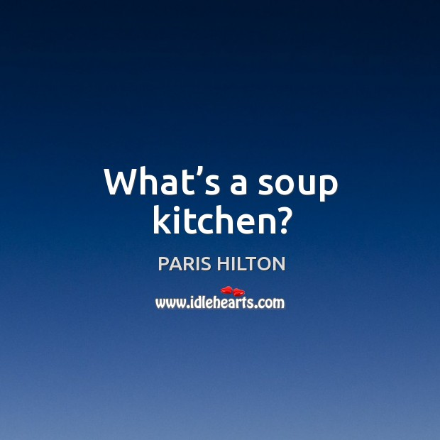 What's a soup kitchen? Image