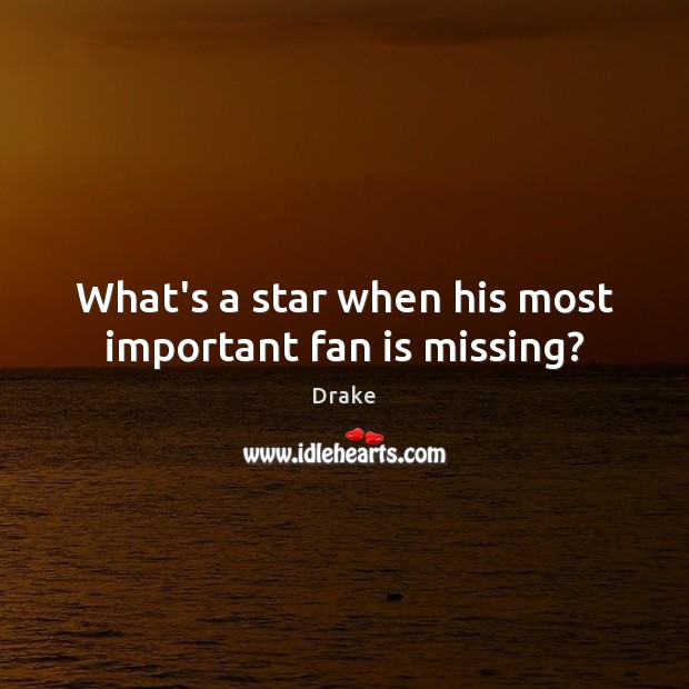 What's a star when his most important fan is missing? Image