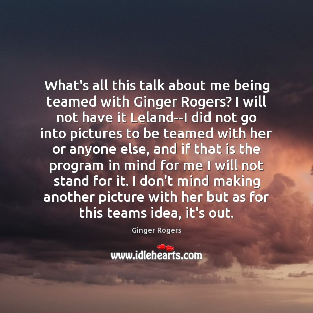 What's all this talk about me being teamed with Ginger Rogers? I Image
