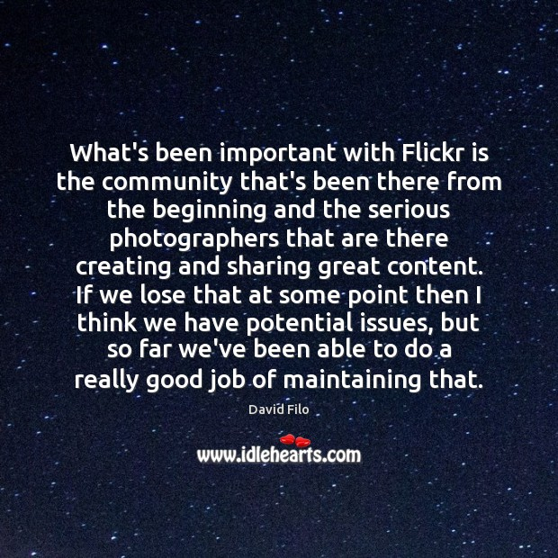 What's been important with Flickr is the community that's been there from Image