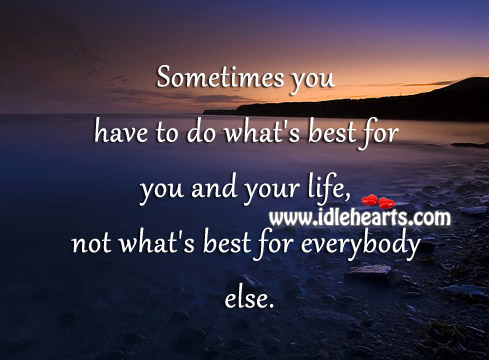 Do what's best for you and your life Image