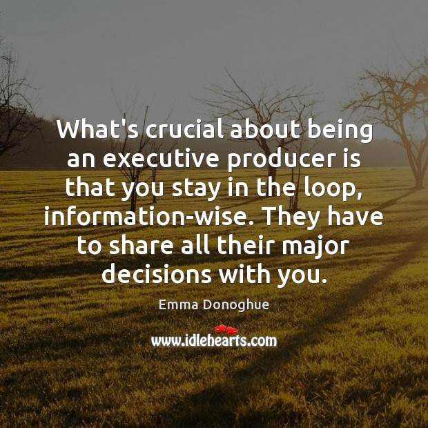 Image, What's crucial about being an executive producer is that you stay in