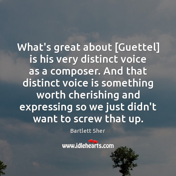 Image, What's great about [Guettel] is his very distinct voice as a composer.