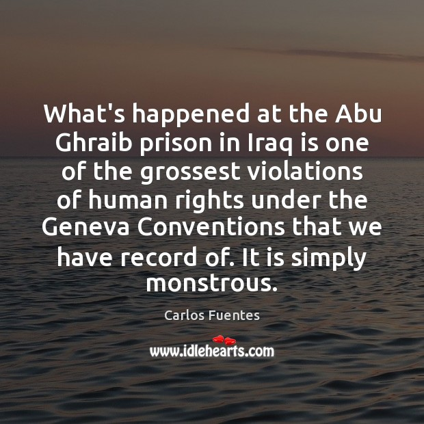 Image, What's happened at the Abu Ghraib prison in Iraq is one of
