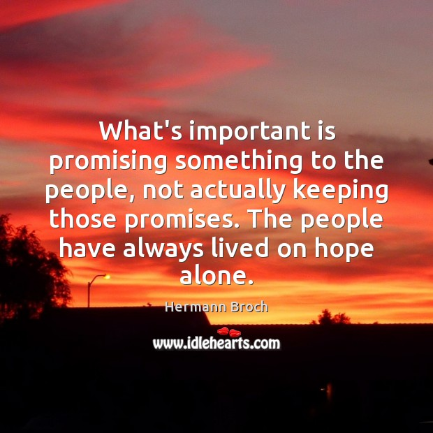 What's important is promising something to the people, not actually keeping those Image
