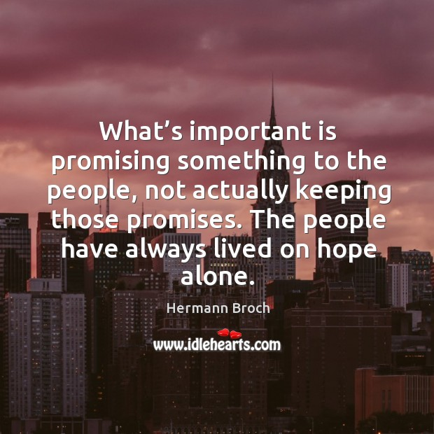What's important is promising something to the people, not actually keeping those promises. Image