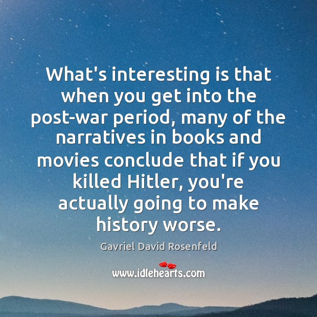 What's interesting is that when you get into the post-war period, many Image