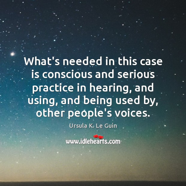 What's needed in this case is conscious and serious practice in hearing, Image