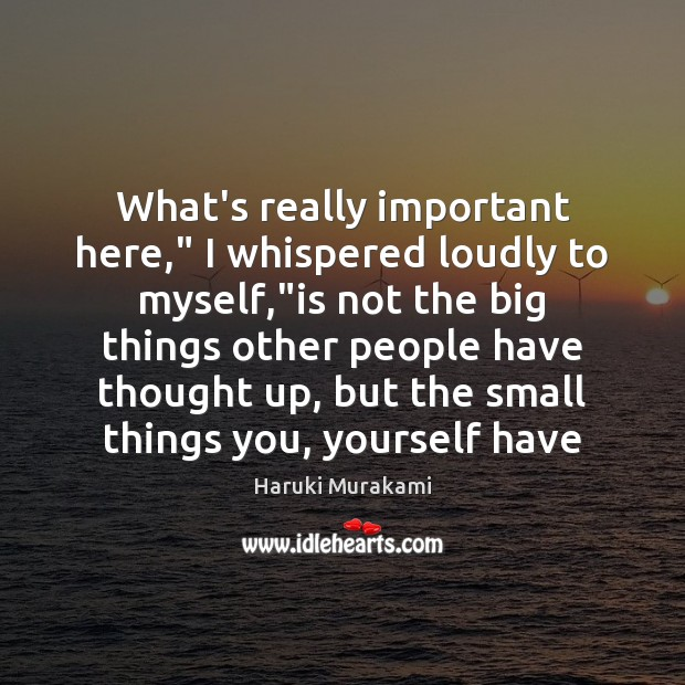 """What's really important here,"""" I whispered loudly to myself,""""is not the Image"""