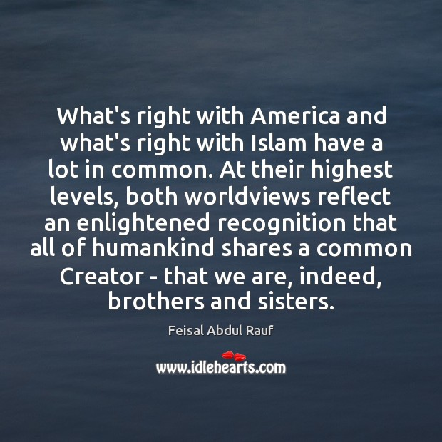 What's right with America and what's right with Islam have a lot Image