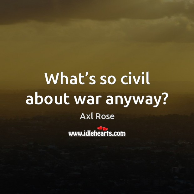What's so civil about war anyway? Image