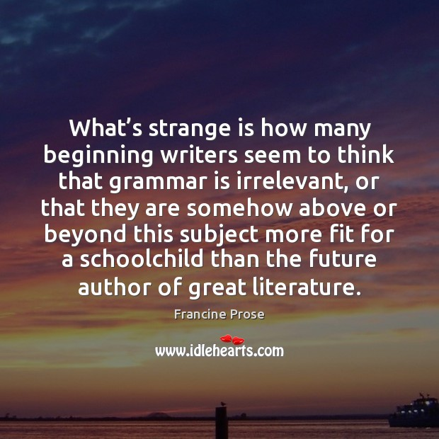 What's strange is how many beginning writers seem to think that Image