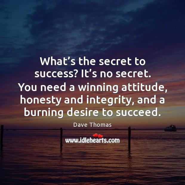 What's the secret to success? It's no secret. You need Secret Quotes Image