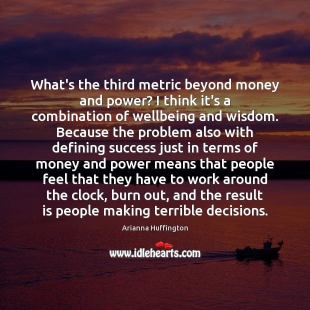 What's the third metric beyond money and power? I think it's a Image