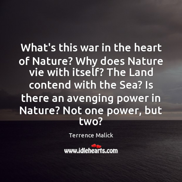Image, What's this war in the heart of Nature? Why does Nature vie