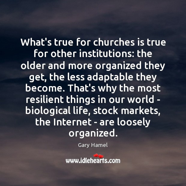 Image, What's true for churches is true for other institutions: the older and