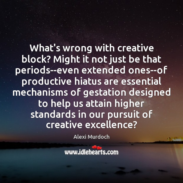 Image, What's wrong with creative block? Might it not just be that periods–even