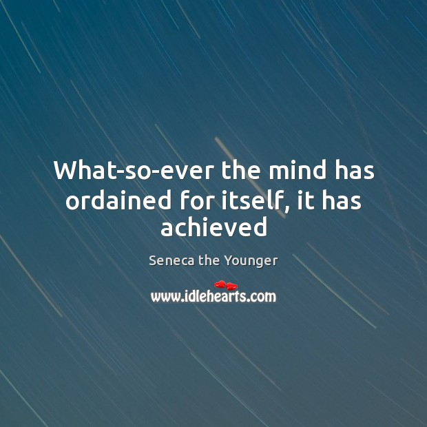 What-so-ever the mind has ordained for itself, it has achieved Image