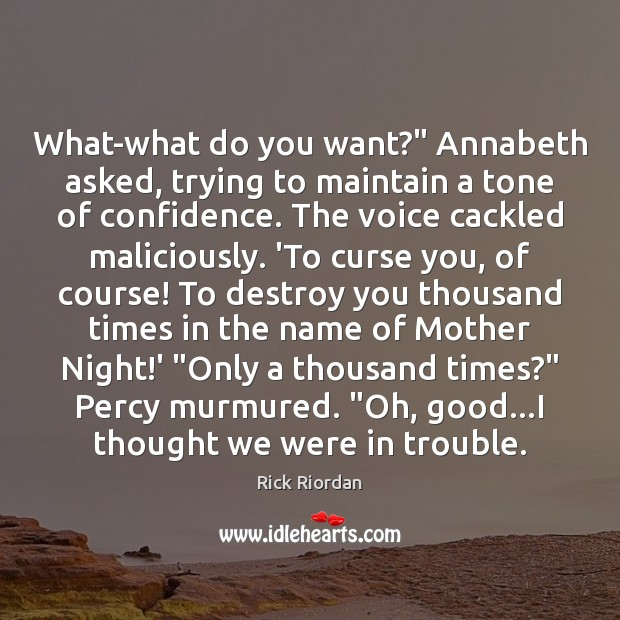 "What-what do you want?"" Annabeth asked, trying to maintain a tone of Image"