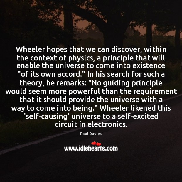 Wheeler hopes that we can discover, within the context of physics, a Image