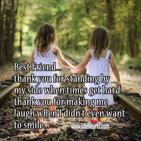 Thank you for standing by my side dear firend Best Friend Quotes Image