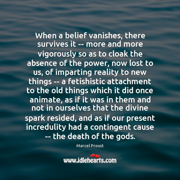 Image, When a belief vanishes, there survives it — more and more vigorously