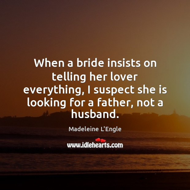 When a bride insists on telling her lover everything, I suspect she Image