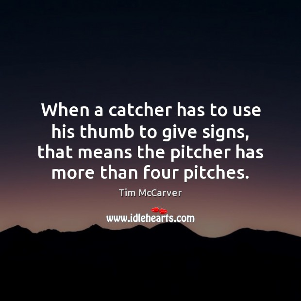 Image, When a catcher has to use his thumb to give signs, that