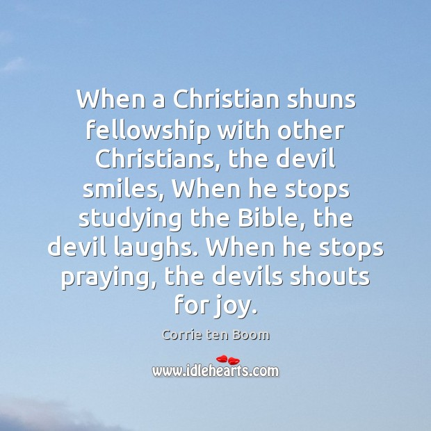 When a Christian shuns fellowship with other Christians, the devil smiles, When Image