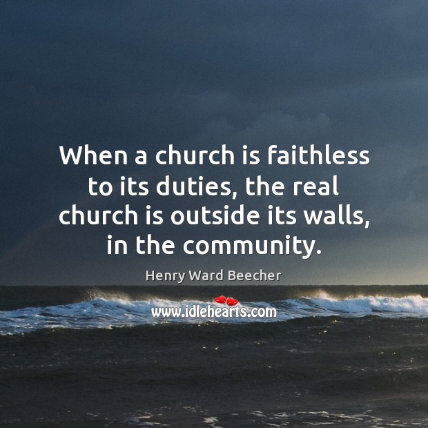 Image, When a church is faithless to its duties, the real church is