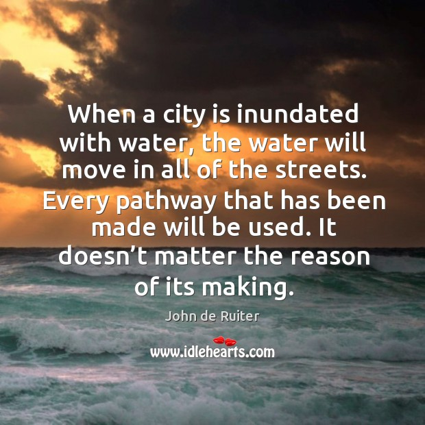 Image, When a city is inundated with water, the water will move in