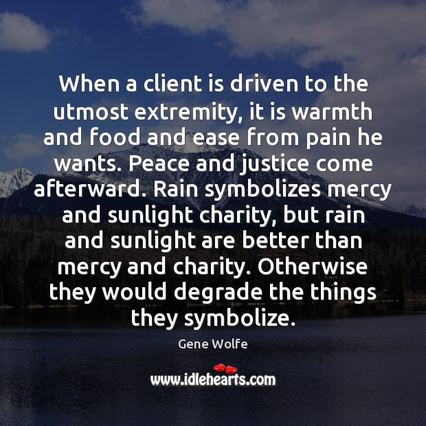 When a client is driven to the utmost extremity, it is warmth Image