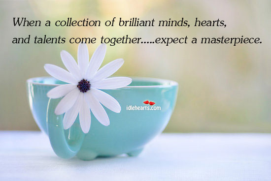 When A Collection Of Brilliant Minds, Hearts And…
