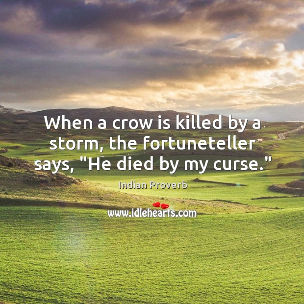 """Image, When a crow is killed by a storm, the fortuneteller says, """"he died by my curse."""""""