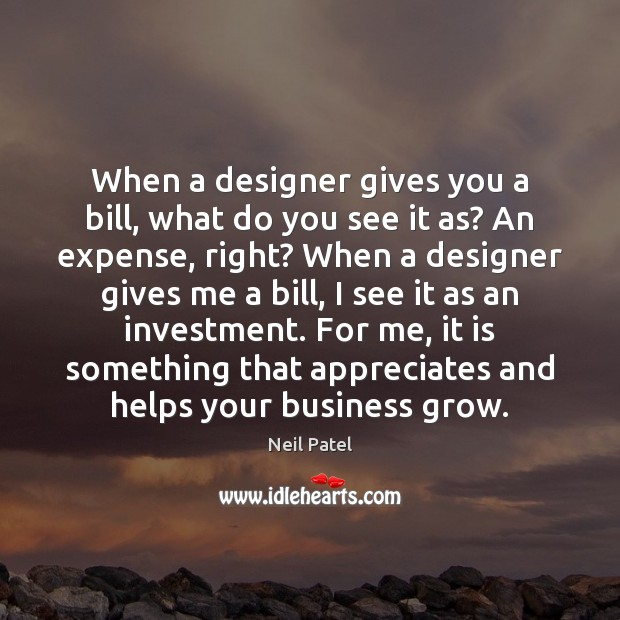 When a designer gives you a bill, what do you see it Image