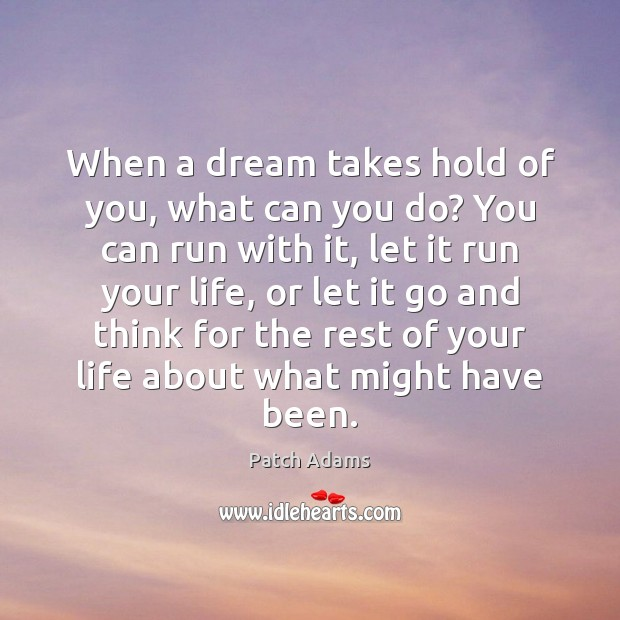 When a dream takes hold of you, what can you do? You Image
