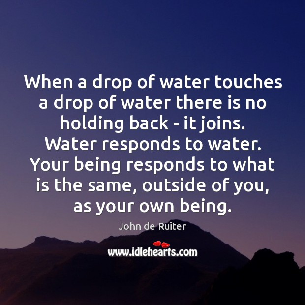 When a drop of water touches a drop of water there is Image