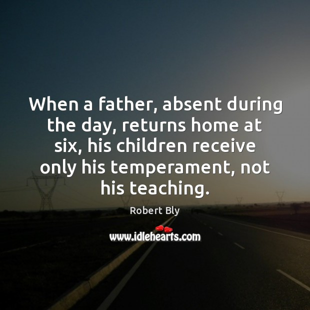 Image, When a father, absent during the day, returns home at six, his