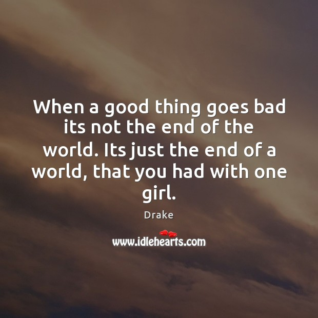 When a good thing goes bad its not the end of the Image