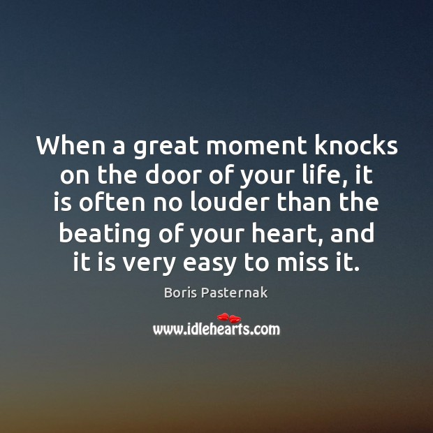When a great moment knocks on the door of your life, it Image