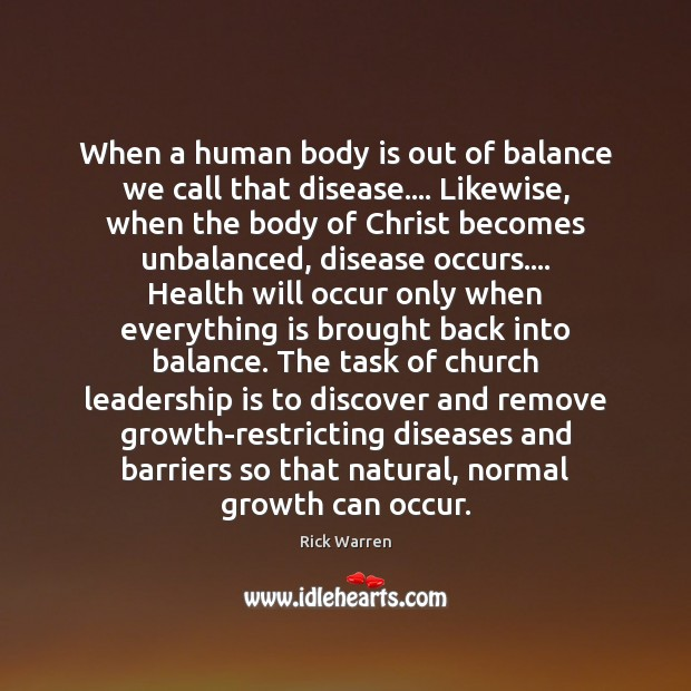 When a human body is out of balance we call that disease…. Leadership Quotes Image