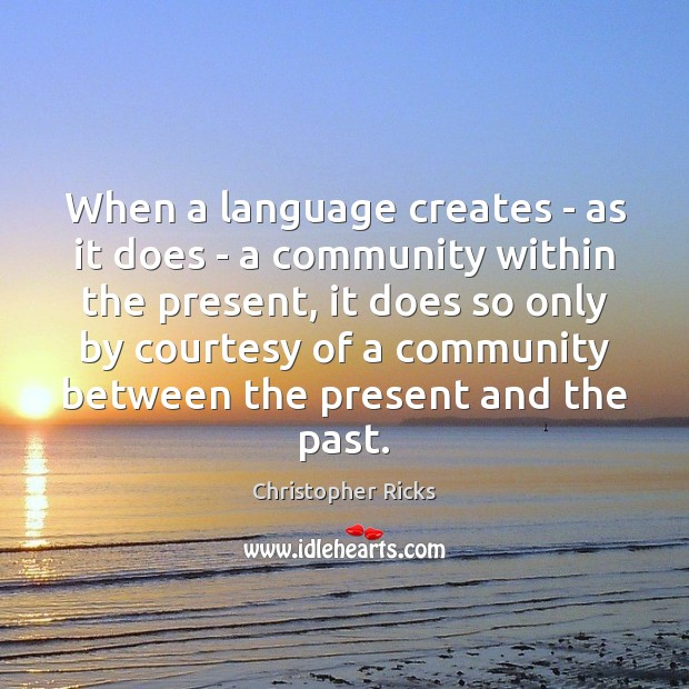 When a language creates – as it does – a community within Image