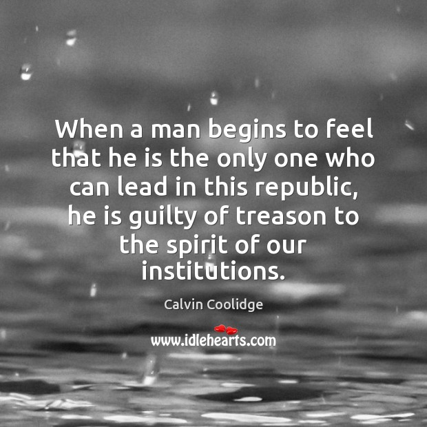 Image, When a man begins to feel that he is the only one