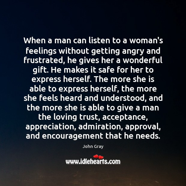 When a man can listen to a woman's feelings without getting angry Image