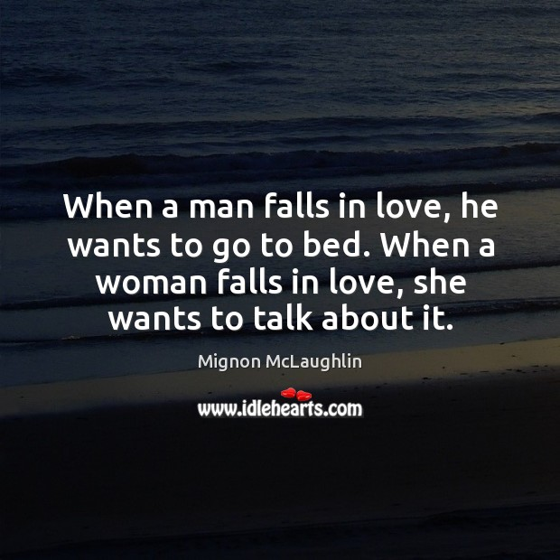 When a man falls in love, he wants to go to bed. Image