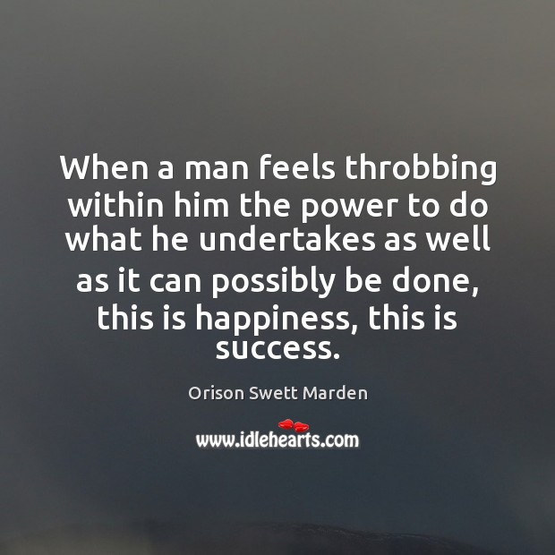 Image, When a man feels throbbing within him the power to do what