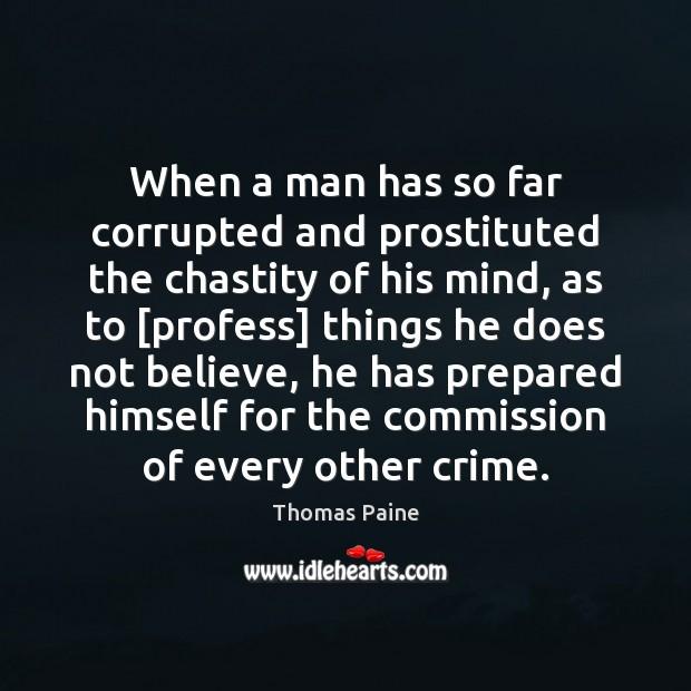 Image, When a man has so far corrupted and prostituted the chastity of